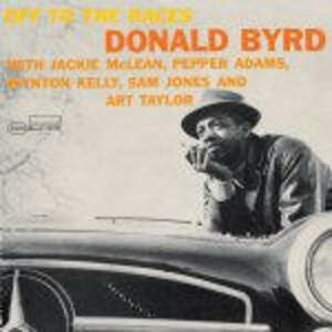 Off the Races - CD Audio di Donald Byrd