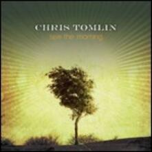 See the Morning - CD Audio di Chris Tomlin