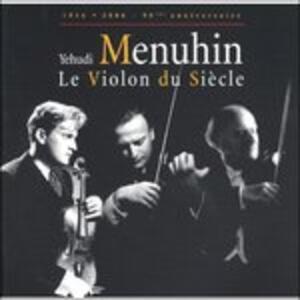 Le Violin Du Siecle - CD Audio di Yehudi Menuhin