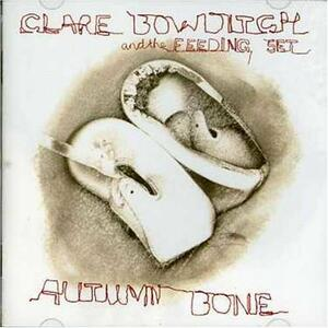 Autumn Bone - CD Audio di Clare Bowditch