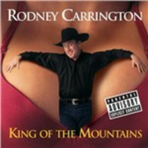 King of the Mountains - CD Audio di Rodney Carrington