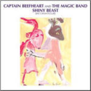 Shiny Beast (But Chain Puller) - CD Audio di Captain Beefheart,Magic Band