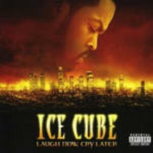 Laugh Now, Cry Later - CD Audio di Ice Cube