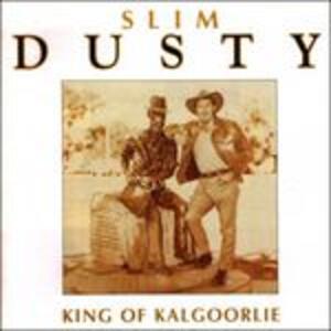 King of Kalgoorlie - CD Audio di Slim Dusty