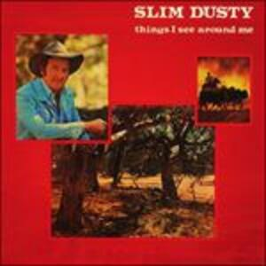 Things I See Around me - CD Audio di Slim Dusty