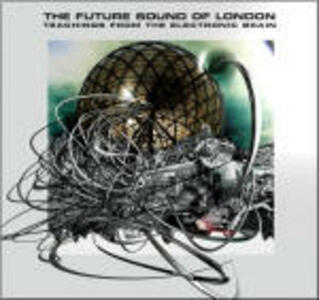 Teachings from the Electronic Brain - CD Audio di Future Sound of London