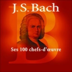 Ses 100 Chef's D'oeuvre - CD Audio di Johann Sebastian Bach