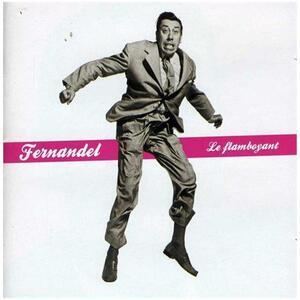 Le Flamboyant - CD Audio di Fernandel