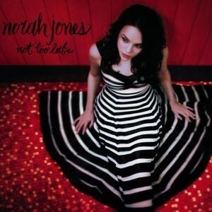 Not too Late - CD Audio di Norah Jones