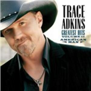 American Man. Greatest Hits vol.II - CD Audio di Trace Adkins