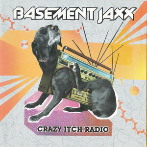 Crazy Itch Radio - CD Audio di Basement Jaxx