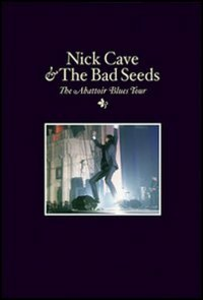 Film Nick Cave & the Bad Seeds. The Abattoir Blues Tour