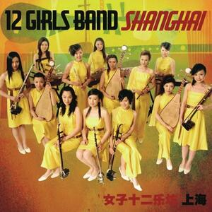 Shanghai - CD Audio di 12 Girls Band