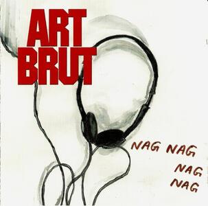 Nag Nag Nag Nag - CD Audio Singolo di Art Brut
