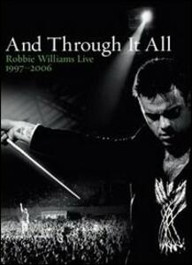 Robbie Williams. And Through It All. Live 1997 - 2006 (2 DVD) - DVD