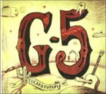 Tucaratupapi - CD Audio di G5