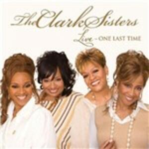 Live. One Last Time - CD Audio di Clark Sisters