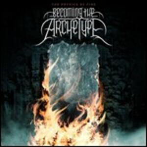 Psysics of Fire - CD Audio di Becoming the Archetype