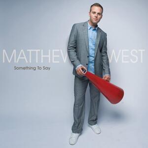 Something to Say - CD Audio di Matthew West
