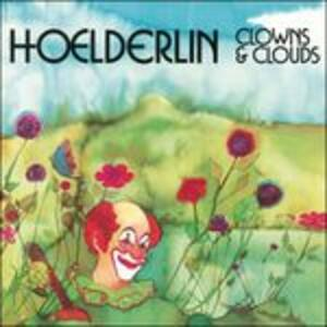 Clowns and Clouds - CD Audio di Hoelderlin