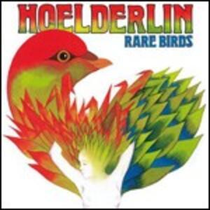 Rare Birds - CD Audio di Hoelderlin