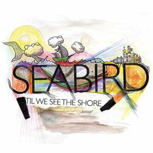 Til We See the Shore - CD Audio di Seabird