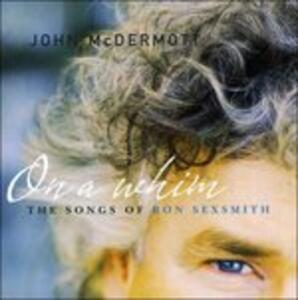 On a Whim. Songs of Ron - CD Audio di John McDermott