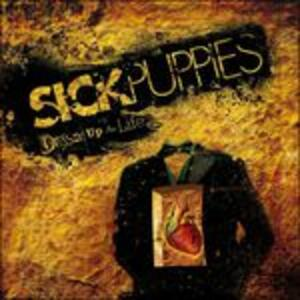 Dressed Up as Life - CD Audio di Sick Puppies