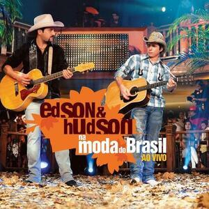 Na Moda Do Brasil Ao Vivo - CD Audio di Edson & Hudson