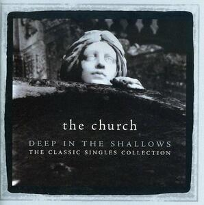 Deep in the Shallows - CD Audio di Church