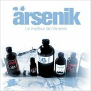 Le Meilleur De L'arsenik - CD Audio di Arsenik