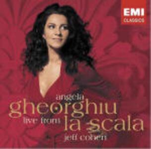 Live from La Scala - CD Audio di Angela Gheorghiu,Jeff Cohen