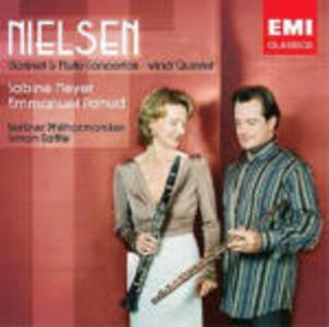 Concerto per clarinetto - Concerto per flauto - Quintetto per strumenti a fiato - CD Audio di Carl August Nielsen,Sabine Meyer,Berliner Philharmoniker,Simon Rattle,Emmanuel Pahud