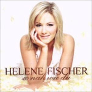 So Nah Wie Du - CD Audio di Helene Fischer