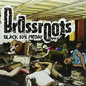 Black Eye Friday - CD Audio di Brassroots