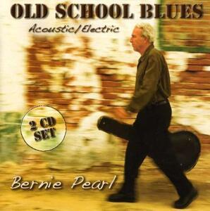Old School Blues - CD Audio di Bernie Pearl