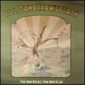 You Doo Right, You Doo Slide - CD Audio di All Tomorrow's Party
