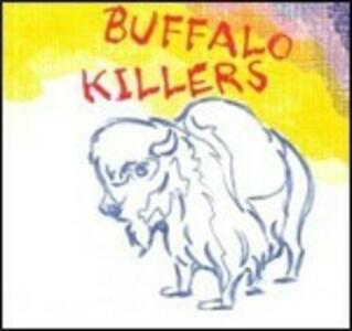 Buffalo Killers - Vinile LP di Buffalo Killers