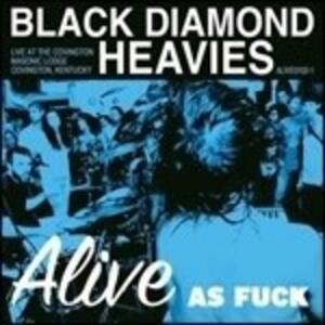 Alive as Fuck - Vinile LP di Black Diamond Heavies
