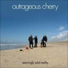 Seemingly Solid Reality - CD Audio di Outrageous Cherry