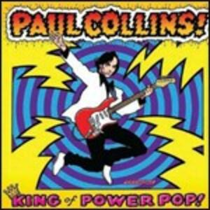 King of Power Pop! - CD Audio di Paul Collins