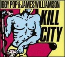 Kill City - CD Audio di Iggy Pop,James Williamson