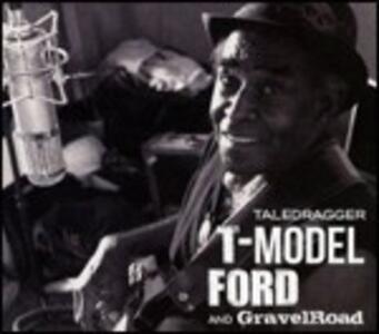 Taledragger - CD Audio di T-Model Ford,Gravelroad
