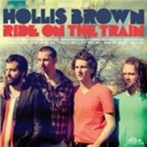 Ride on the Train - Vinile LP di Hollis Brown