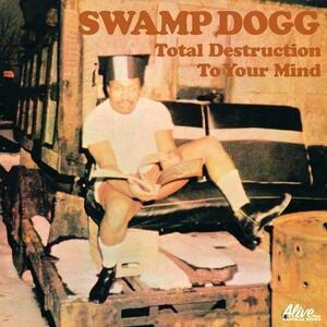 Total Destruction to Your Mind - Vinile LP di Swamp Dogg