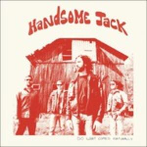 Do What Comes Naturally - Vinile LP di Handsome Jack