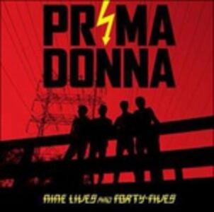 Nine Lives and Forty Fives - CD Audio di Prima Donna