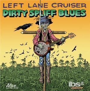 Dirty Spliff Blues - Vinile LP di Left Lane Cruiser