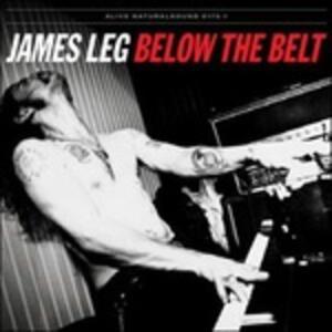 Below the Belt - Vinile LP di James Leg