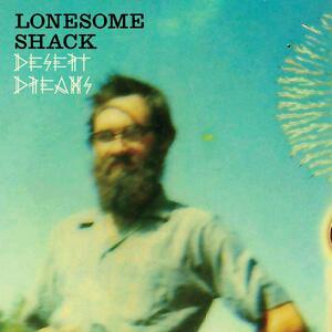 Desert Dreams - CD Audio di Lonesome Shack